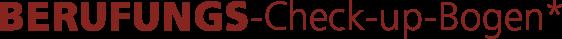 Berufungsberatung - Berufungs-Check-up-Bogen